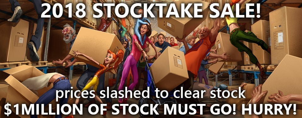 2018 Stock Take Sale - NOW ON WHILST STOCKS LAST!